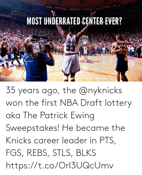 patrick: 35 years ago, the @nyknicks won the  first NBA Draft lottery aka The Patrick Ewing Sweepstakes!   He became the Knicks career leader in PTS, FGS, REBS, STLS, BLKS  https://t.co/OrI3UQcUmv