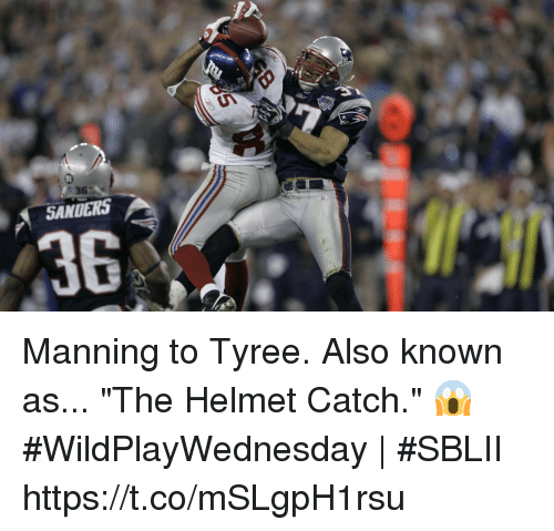 "Memes, 🤖, and Helmet: 36  SANDERS  36 Manning to Tyree.  Also known as... ""The Helmet Catch."" 😱   #WildPlayWednesday 