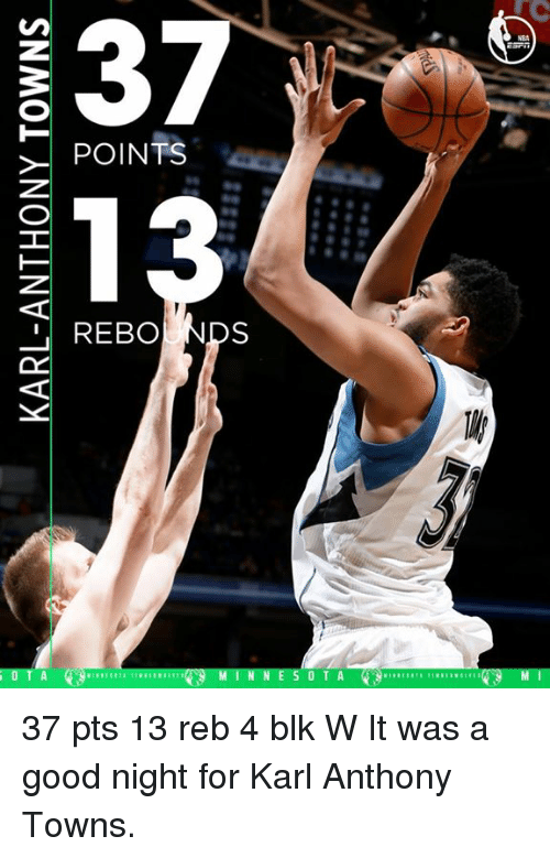Memes, Karl-Anthony Towns, and 🤖: 37  POINTS  IL REBO  NDS  O T A 37 pts 13 reb 4 blk W  It was a good night for Karl Anthony Towns.