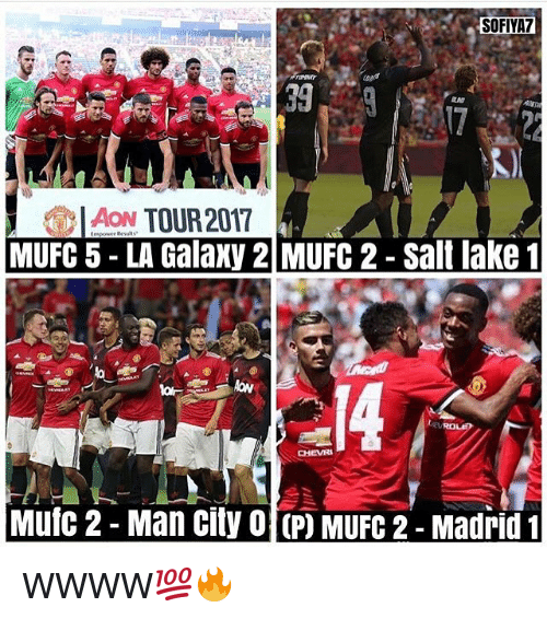 Memes, 🤖, and Salt: 39  IAON TOUR 2017  MUFC 5 - LA Galaxy 2 MUFC 2 -salt lake  Muic 2 - Man city O (P) MUFC 2- Madrid WWWW💯🔥