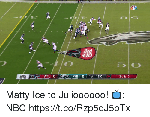 matty: 3rd  &10  5 0  ATL 0  PHI 0 1st 13:01  :00  3rd & 10 Matty Ice to Julioooooo!  📺: NBC https://t.co/Rzp5dJ5oTx
