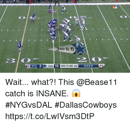 Catched: 3RD &  31()  n NYG3  16 4th 11:49 :06  3rd &  6  DAL  3rd & 6 Wait... what?!  This @Bease11 catch is INSANE. 😱 #NYGvsDAL #DallasCowboys https://t.co/LwIVsm3DtP