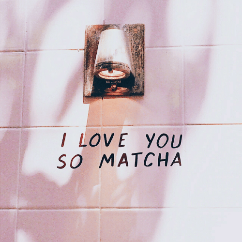 Love, I Love You, and You: 3y  I LOVE YOU  SO MATCHA
