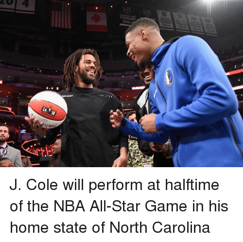 NBA All-Star Game: 4  013- J. Cole will perform at halftime of the NBA All-Star Game in his home state of North Carolina