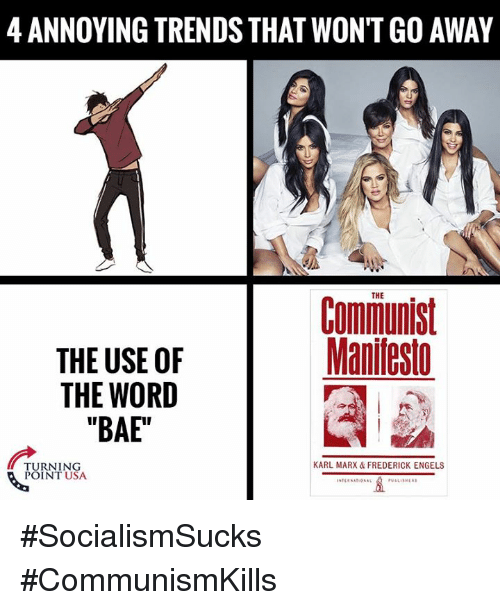 "Karling: 4 ANNOYING TRENDS THAT WONT GO AWAY  THE  Communist  Maniflest  THE USE OF  THE WORD  ""BAE""  KARL MARX & FREDERICK ENGELS  TURNING  POINT USA #SocialismSucks #CommunismKills"
