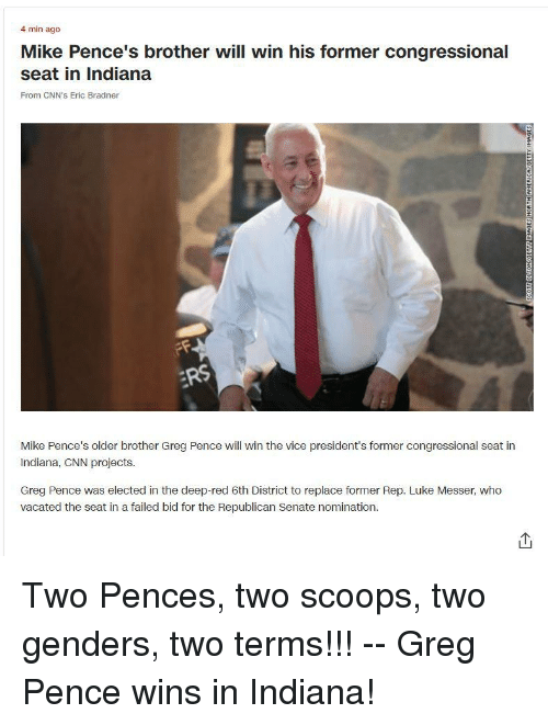 cnn.com, Indiana, and Presidents: 4 min ago  Mike Pence's brother will win his former congressional  seat in Indiana  From CNN'S Eric Bradner  Mike Pence's older brother Greg Pence will win the vice president's former congressional seat in  Indiana, CNN projects.  Greg Pence was elected in the deep-red 6th District to replace former Rep. Luke Messer, who  vacated the seat in a failed bid for the Republican Senate nomination.