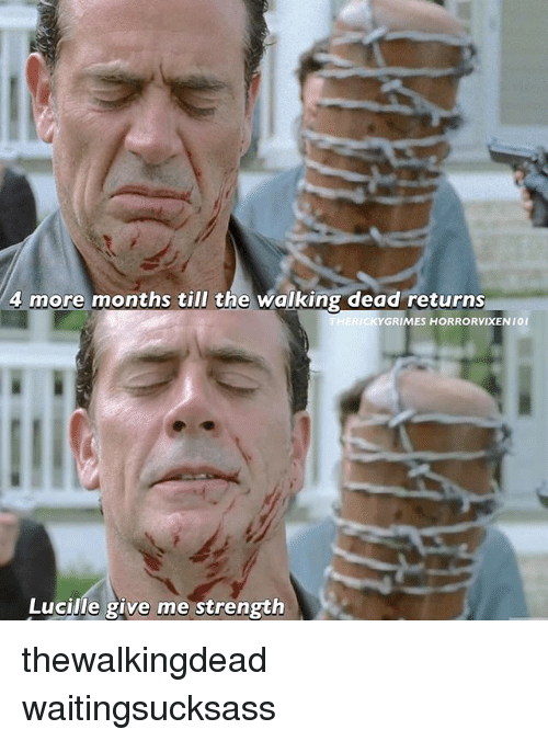 Walking Dead Returns: 4 more months till the walking dead returns  KY GRIMES HORRORVIXEN 101  Lucille give me strength thewalkingdead waitingsucksass