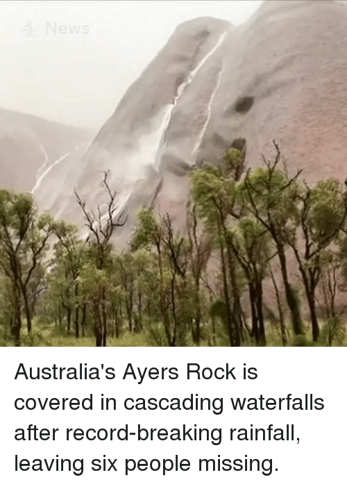 News Australia: 4 News Australia's Ayers Rock is covered in cascading waterfalls after record-breaking rainfall, leaving six people missing.