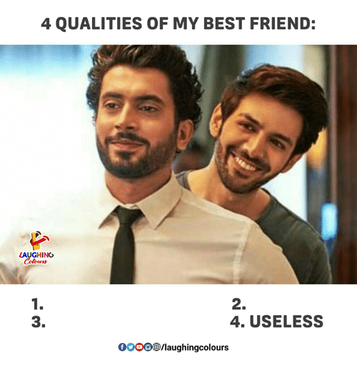 Best Friend, Best, and Indianpeoplefacebook: 4 QUALITIES OF MY BEST FRIEND:  AUGHING  1.  3.  2.  4. USELESS  000O/aughingcolours