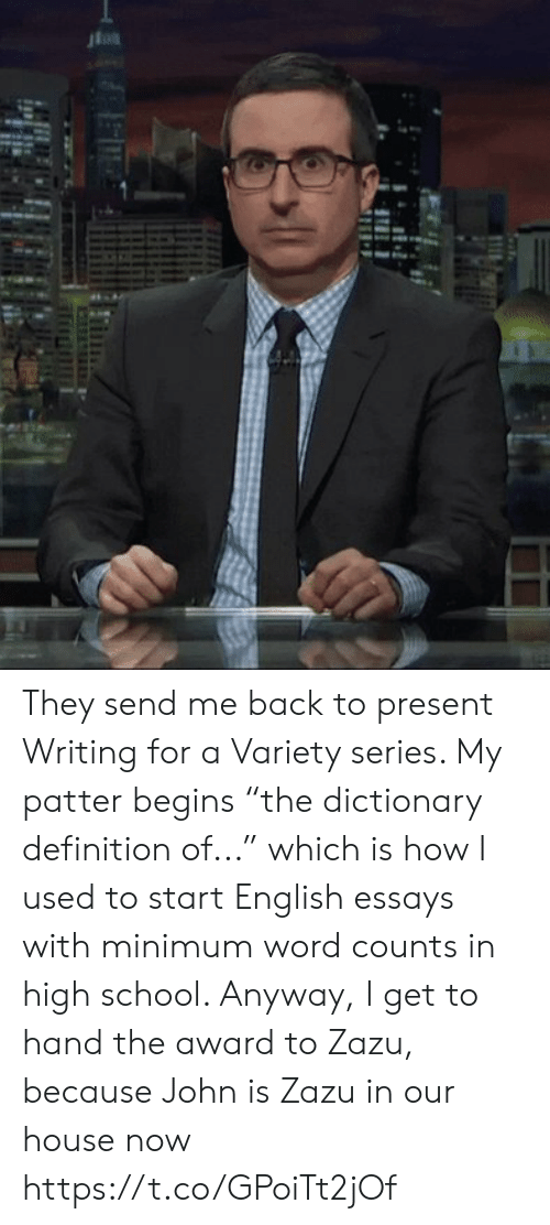 "Memes, School, and Definition: 4 They send me back to present Writing for a Variety series. My patter begins ""the dictionary definition of..."" which is how I used to start English essays with minimum word counts in high school.  Anyway, I get to hand the award to Zazu, because John is Zazu in our house now https://t.co/GPoiTt2jOf"