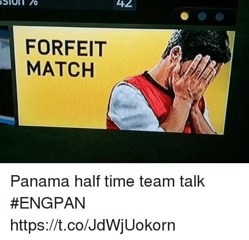 Soccer, Match, and Panama: 42  FORFEIT  MATCH Panama half time team talk #ENGPAN https://t.co/JdWjUokorn
