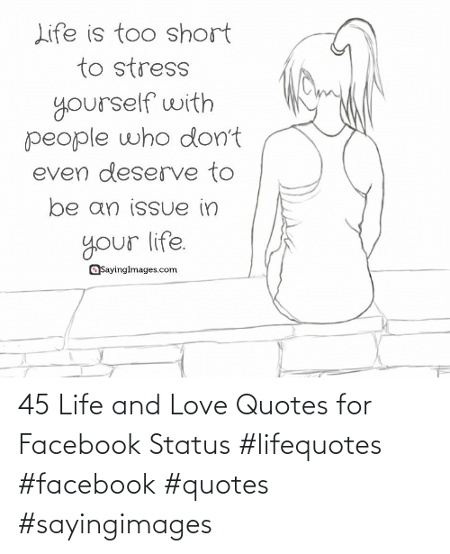 love quotes: 45 Life and Love Quotes for Facebook Status #lifequotes #facebook #quotes #sayingimages