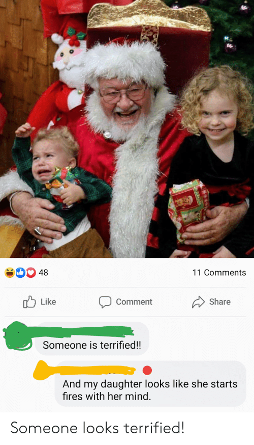 Screenshots, Mind, and Her: 48  11 Comments  Like  Share  Comment  Someone is terrified!!  And my daughter looks like she starts  fires with her mind. Someone looks terrified!