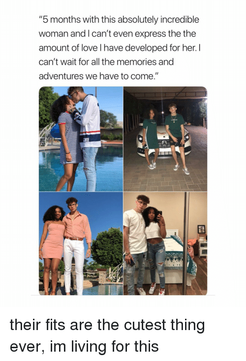 """Love, Express, and Girl Memes: """"5 months with this absolutely incredible  woman and I can't even express the the  amount of love l have developed for her. I  can't wait for all the memories and  adventures we have to come."""" their fits are the cutest thing ever, im living for this"""
