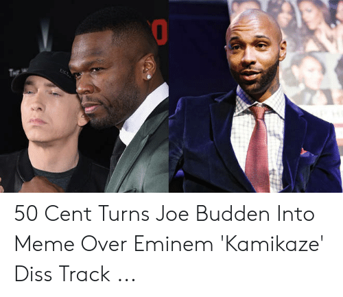 Migos Joe Budden Memes: 50 Cent Turns Joe Budden Into Meme Over Eminem 'Kamikaze' Diss Track ...