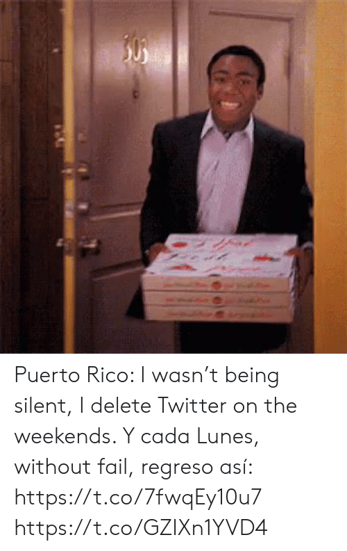 Puerto Rico: 50 Puerto Rico: I wasn't being silent, I delete Twitter on the weekends. Y cada Lunes, without fail, regreso así: https://t.co/7fwqEy10u7 https://t.co/GZIXn1YVD4