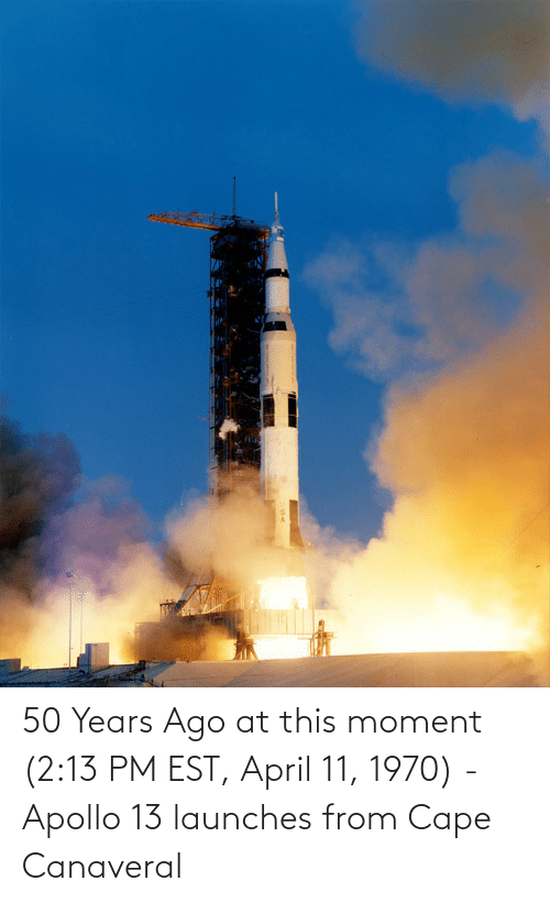 Apollo: 50 Years Ago at this moment (2:13 PM EST, April 11, 1970) - Apollo 13 launches from Cape Canaveral