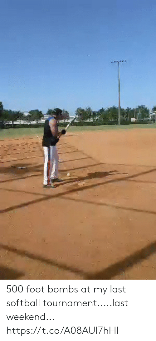 Foot, Weekend, and  Bombs: 500 foot bombs at my last softball tournament.....last weekend... https://t.co/A08AUI7hHl