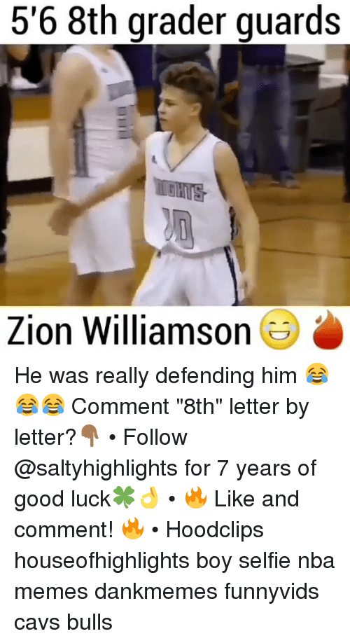 """Nba Memes: 5'6 8th grader guards  GHITS  Zion William  son He was really defending him 😂😂😂 Comment """"8th"""" letter by letter?👇🏾 • Follow @saltyhighlights for 7 years of good luck🍀👌 • 🔥 Like and comment! 🔥 • Hoodclips houseofhighlights boy selfie nba memes dankmemes funnyvids cavs bulls"""