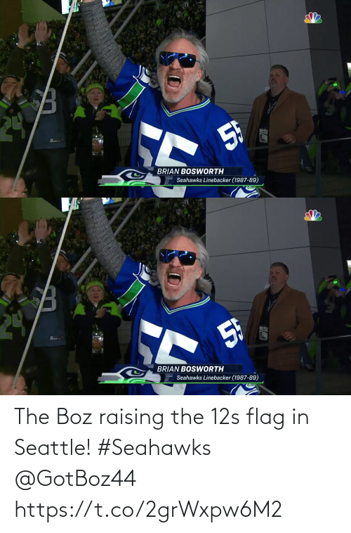 Seahawks: 5F  BRIAN BOSWWORTH  Seahawks Linebacker (1987-89)   24  5h  BRIAN BOSWORTH  Seahawks Linebacker (1987-89) The Boz raising the 12s flag in Seattle! #Seahawks @GotBoz44 https://t.co/2grWxpw6M2