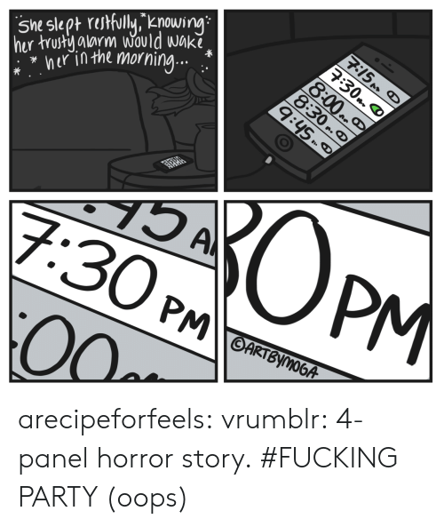 Horror Story: 5m slep rfully,g  ner in the morning... .  hur trust alarm Would Wak  alarm Would Wak arecipeforfeels: vrumblr: 4-panel horror story.  #FUCKING PARTY (oops)