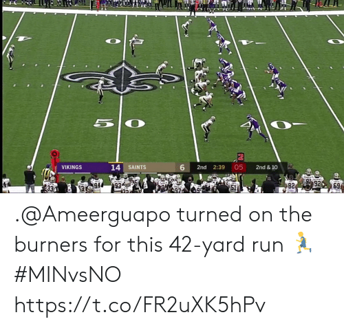 Memes, Run, and New Orleans Saints: 6  05  14 SAINTS  2nd  2:39  2nd & 10  VIKINGS  92  82  69  1994 .@Ameerguapo turned on the burners for this 42-yard run 🏃  #MINvsNO https://t.co/FR2uXK5hPv