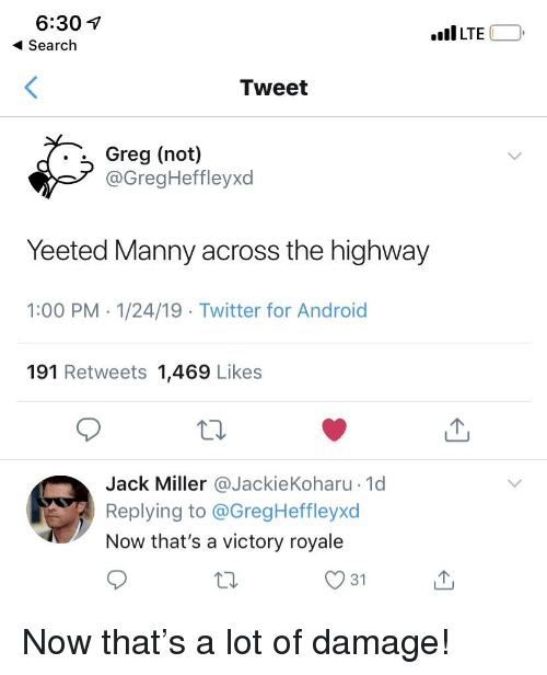 630 4 Search LTE Tweet Greg Not 7 Yeeted Manny Across the Highway