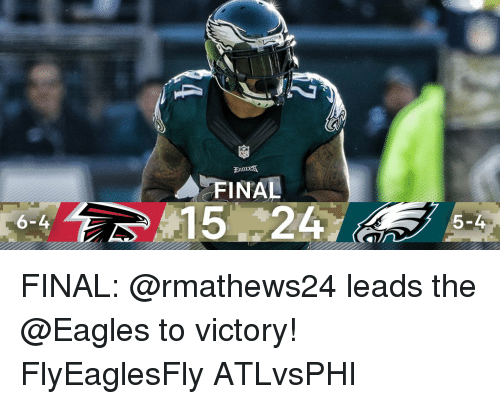 the eagle: 6-4  NFL  A FINA  5-4 FINAL: @rmathews24 leads the @Eagles to victory! FlyEaglesFly ATLvsPHI
