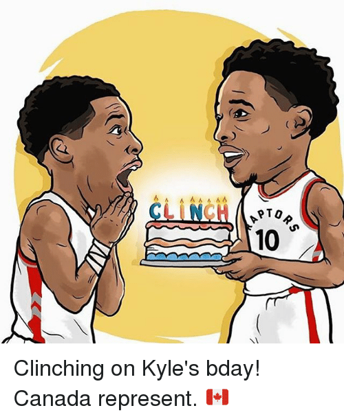 О: 6 A A  PTO  10 Clinching on Kyle's bday! Canada represent. 🇨🇦