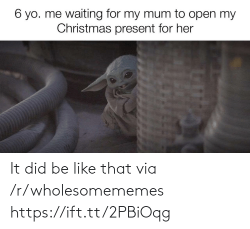 R Wholesomememes: 6 yo. me waiting for my mum to open my  Christmas present for her It did be like that via /r/wholesomememes https://ift.tt/2PBiOqg