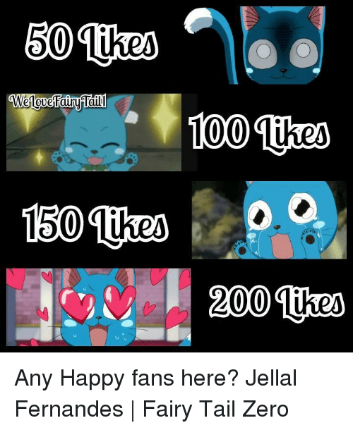 Memes, Zero, and Fairies: 60  they  100 they  150 Unes  2000 Any Happy fans here?  Jellal Fernandes | Fairy Tail Zero