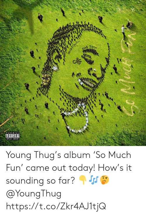 Young Thug: 60r SBoys  PARENTAL  ADVISORY  EXPLICIT CONTENT  Ruoo Young Thug's album 'So Much Fun' came out today! How's it sounding so far? 👇🎶🤔 @YoungThug https://t.co/Zkr4AJ1tjQ