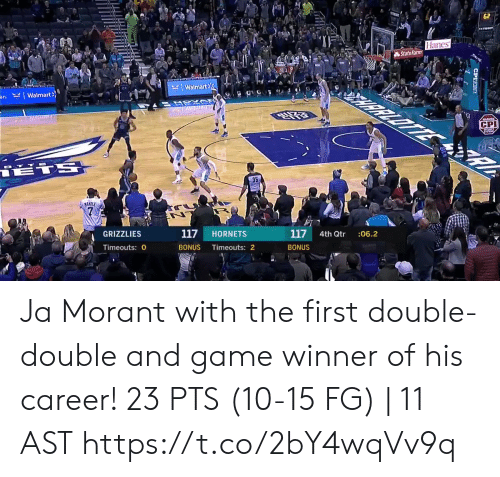 Game Winner: 62  Hanes  State Farm  RRLOTTE  KWalmart  an. Walmart>  ATSXD  CS  CPI  18TS  35  MANILE  117  :06.2  4th Qtr  117  HORNETS  GRIZZLIES  BONUS  Timeouts: 2  BONUS  Timeouts: 0  CPIT Ja Morant with the first double-double and game winner of his career!    23 PTS (10-15 FG) | 11 AST  https://t.co/2bY4wqVv9q
