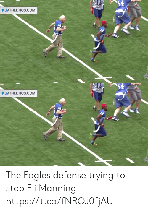 the eagles: 64  KUATHLETICS.COM  28   64  KUATHLETICS.COM The Eagles defense trying to stop Eli Manning https://t.co/fNROJ0fjAU