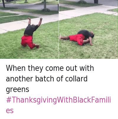 collard greens: When they come out with another batch of collard greens When they come out with another batch of collard greens  ThanksgivingWithBlackFamilies