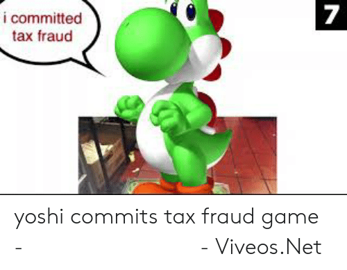Viveos: 7  i committed  tax fraud  N yoshi commits tax fraud game - 免费在线视频最佳电影电视节目 - Viveos.Net