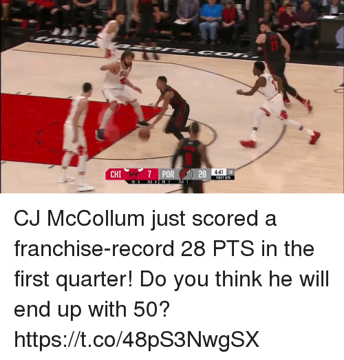 Cj Mccollum: 7 POR  28  4:41  18  CHI  FIRST QTR  TO 5 FLS 4 TO  FLS 1 CJ McCollum just scored a franchise-record 28 PTS in the first quarter!  Do you think he will end up with 50? https://t.co/48pS3NwgSX