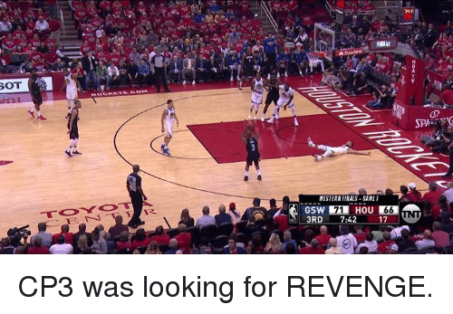 cp3: 71  3RD CP3 was looking for REVENGE.