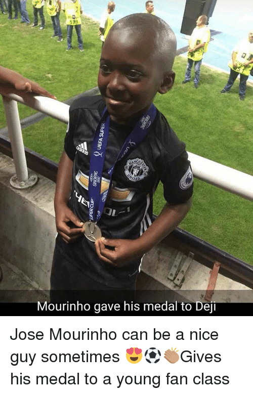 dej: $71  Mourinho gave his medal to Dej Jose Mourinho can be a nice guy sometimes 😍⚽️👏🏽Gives his medal to a young fan class