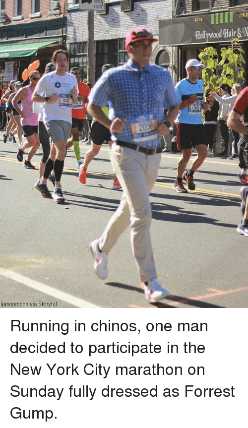 Forrest Gump: 718.2  47-14  Hollywood Hair&  1718  lemonmonn via Storyful Running in chinos, one man decided to participate in the New York City marathon on Sunday fully dressed as Forrest Gump.