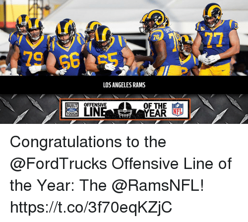 Los Angeles Rams, Memes, and Nfl: 76  LOS ANGELES RAMS  LIN  OF THE  YEAR NFL  TOUGH Congratulations to the @FordTrucks Offensive Line of the Year: The @RamsNFL! https://t.co/3f70eqKZjC