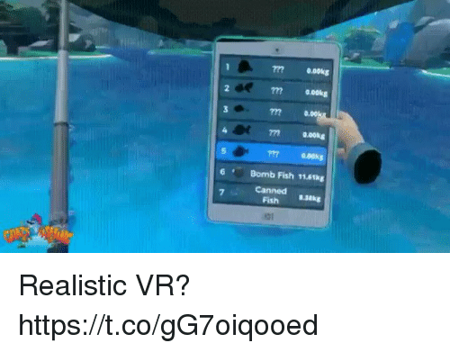 Canned: 7770.oks  2  777 0.00kg  7m  0.ooks  6 Bomb Fish 11.6tkg  Canned  7  Fish kg Realistic VR? https://t.co/gG7oiqooed