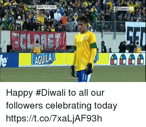 esmemes.com: 8  80:09  BRA 1-1 COL  AlHantoubi Happy #Diwali to all our followers celebrating today https://t.co/7xaLjAF93h