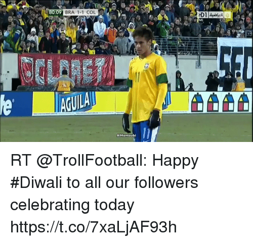 esmemes.com: 8  80:09  BRA 1-1 COL  AlHantoubi RT @TrollFootball: Happy #Diwali to all our followers celebrating today https://t.co/7xaLjAF93h