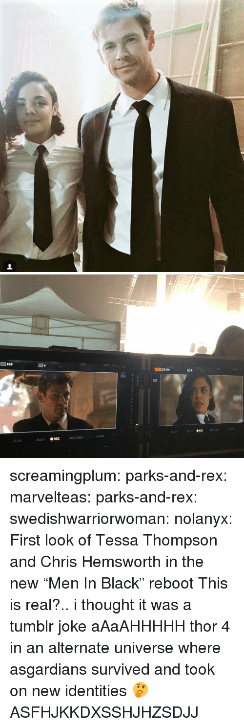 "Chris Hemsworth, Gif, and Tumblr: 80P  172.8  800  Tk  4000 0  REC Sc  256V REC  80330004  27.2V  40 MIN  A032C004  27.3 V  26.8V REC screamingplum:  parks-and-rex: marvelteas:  parks-and-rex:  swedishwarriorwoman:  nolanyx: First look of Tessa Thompson and Chris Hemsworth in the new ""Men In Black"" reboot   This is real?.. i thought it was a tumblr joke   aAaAHHHHH  thor 4 in an alternate universe where asgardians survived and took on new identities 🤔    ASFHJKKDXSSHJHZSDJJ"