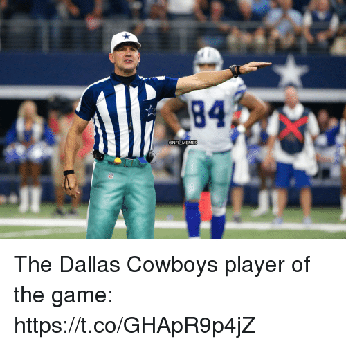 Dallas Cowboys, Football, and Memes: 84  @NFL MEMES The Dallas Cowboys player of the game: https://t.co/GHApR9p4jZ