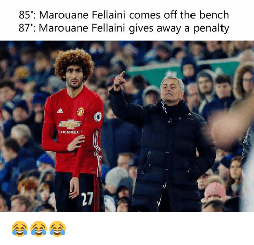 Memes, 🤖, and Bench: 85': Marouane Fellaini comes off the bench  87': Marouane Fellaini gives away a penalty 😂😂😂