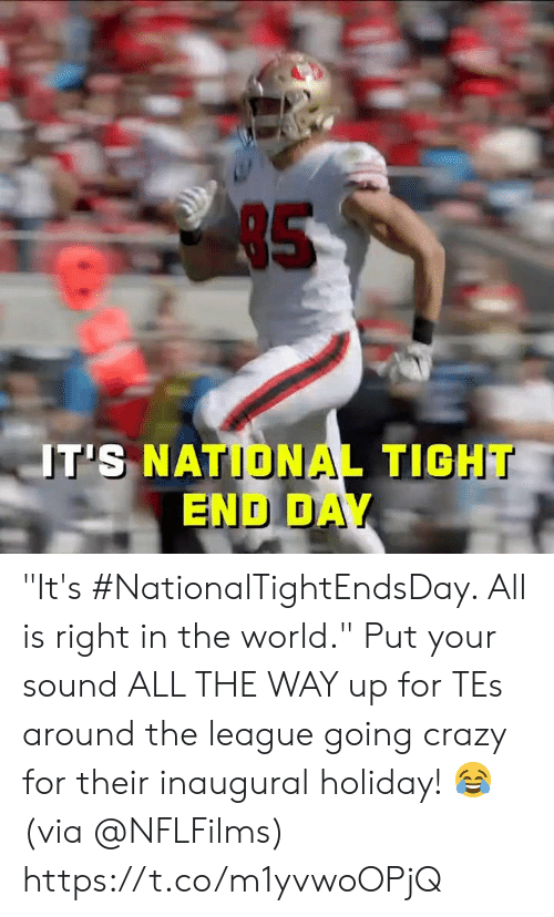 """The League: 85  T'S NATIONAL TIGHT  END DAY """"It's #NationalTightEndsDay. All is right in the world.""""  Put your sound ALL THE WAY up for TEs around the league going crazy for their inaugural holiday! 😂 (via @NFLFilms) https://t.co/m1yvwoOPjQ"""