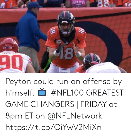 8Pm: 88  18  90  18 Peyton could run an offense by himself.  📺: #NFL100 GREATEST GAME CHANGERS | FRIDAY at 8pm ET on @NFLNetwork https://t.co/OiYwV2MiXn