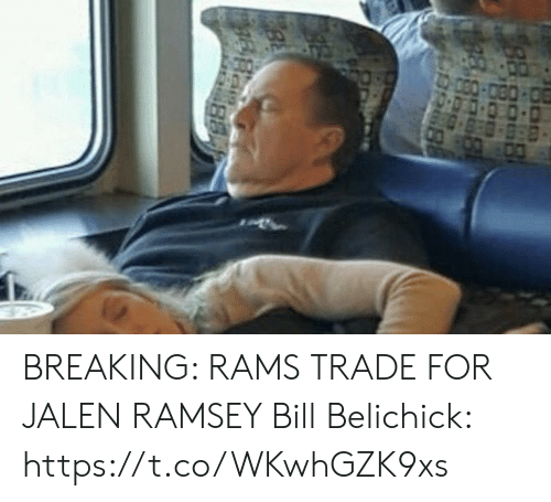 Bill Belichick, Football, and Nfl: 8958 38  COp 88  88 BREAKING: RAMS TRADE FOR JALEN RAMSEY   Bill Belichick: https://t.co/WKwhGZK9xs